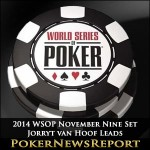 2014 WSOP November Nine Set – Jorryt van Hoof Leads