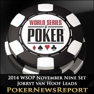 2014 WSOP November Nine Set - Jorryt van Hoof Leads