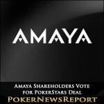 Amaya Shareholders Vote for PokerStars Deal