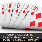 Harvard Report shows Online Poker does not Promote Gambling Addiction