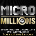 Play in the PokerNewsReport MicroMillions Main Event Qualifier
