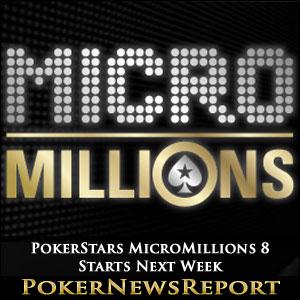 PokerStars MicroMillions 8 Starts Next Week