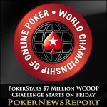 PokerStars $7 Million WCOOP Challenge Starts on Friday