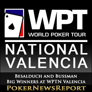Besalduch and Bussman Big Winners at WPTN Valencia