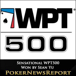 Sensational WPT500 Won by Sean Yu