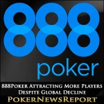 888Poker Attracting More Players Despite Global Decline