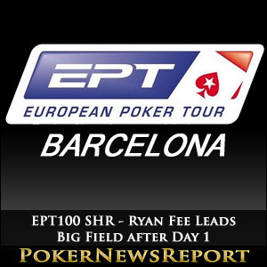 EPT100 SHR - Ryan Fee Leads Big Field after Day 1