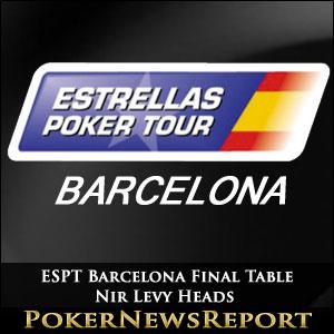 Nir Levy Heads ESPT Barcelona Final Table