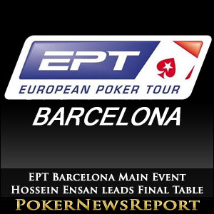 EPT Barcelona Main Event Hossein Ensan leads Final Table