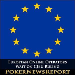 European Online Operators Wait on CJEU Ruling