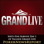 Sixty-Five Survive Day 1 of Tallinn Grand Live