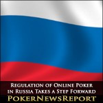 Regulation of Online Poker in Russia Takes a Step Forward