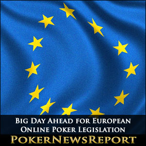 Big Day Ahead for European Online Poker Legislation