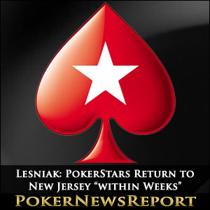 "Lesniak: PokerStars Return to New Jersey ""within Weeks"""
