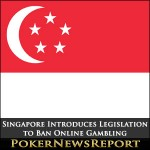 Singapore Introduces Legislation to Ban Online Gambling