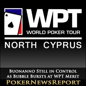 Buonanno Still in Control as Bubble Bursts at WPT Merit Classic