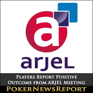 Players Report Positive Outcome from ARJEL Meeting