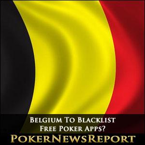 Belgium To Blacklist Free Poker Apps?