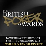Nominees Announced for British Poker Awards 2014