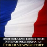 Europoker Crash Exposes Holes in French Poker Regulation