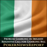 Problem Gambling in Ireland Reignites Call for Gambling Bill