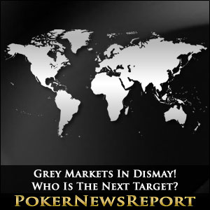 Grey Markets In Dismay! Who Is The Next Target?