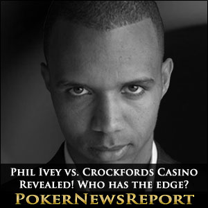 Phil Ivey vs. Crockfords Casino Revealed! Who has the edge?