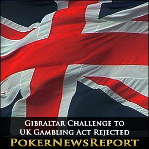 Gibraltar Challenge to UK Gambling Act Rejected