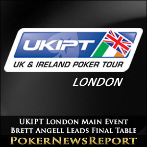 UKIPT London Main Event Brett Angell Leads Final Table