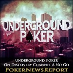 Underground Poker On Discovery Channel A No Go