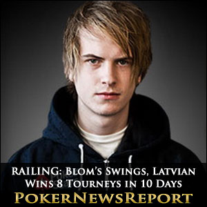 RAILING: Blom's Swings, Latvian Wins 8 Tourneys in 10 Days