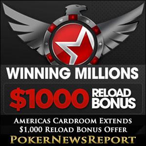 Americas Cardroom Extends $1,000 Reload Bonus Offer