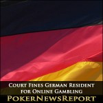 Court Fines German Resident for Online Gambling