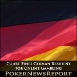 Court Fines German Resident for Online Gambling