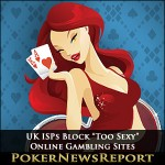 "UK ISPs Block ""Too Sexy"" Online Gambling Sites"
