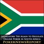 Legislators Try Again to Regulate Online Poker in South Africa