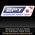 Deauville Cut as a Venue on European Poker Tour
