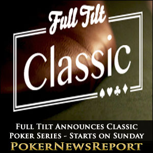 Full Tilt Announces Classic Poker Series