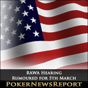 RAWA Hearing Rumoured for 5th March