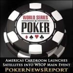 Americas Cardroom Launches Satellites into WSOP Main Event