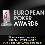 Nominations are out for the European Poker Awards