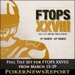 Full Tilt Set for FTOPS XXVIII from March 15-29