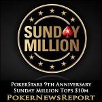 PokerStars 9th Anniversary Sunday Million Tops $10m