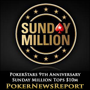PokerStars 9th Anniversary Sunday Million Tops $10m