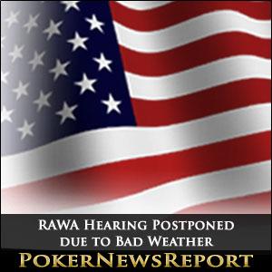 RAWA Hearing Postponed due to Bad Weather