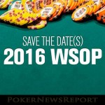 Full Schedule for 2016 WSOP Released