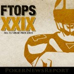 FTOPS XXIX Offers More Player Appeal than Ever Before