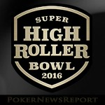 Entrants for the $300k Super High Roller Confirmed