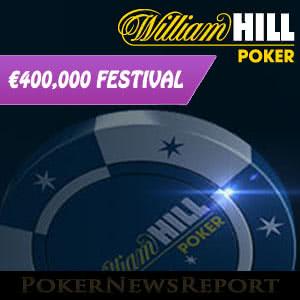 €400K Festival at William Hill Poker