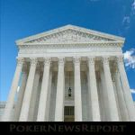 Will SCOTUS Sports Betting Verdict Benefit Poker Players?